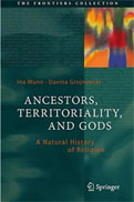 Ancestors, Territoriality, and Gods. A Natural History of Religion.